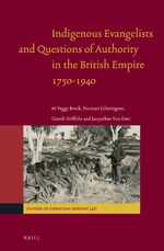 Cover Indigenous Evangelists and Questions of Authority in the British Empire 1750-1940