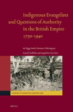 Indigenous Evangelists and Questions of Authority in the British Empire 1750-1940