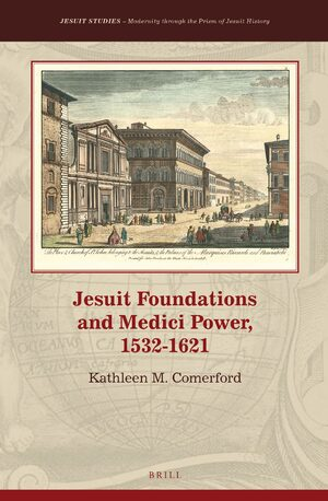 Cover Jesuit Foundations and Medici Power, 1532-1621