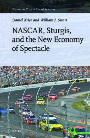 NASCAR, Sturgis, and the New Economy of Spectacle