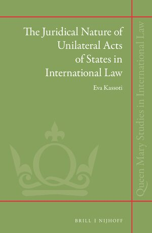The Juridical Nature of Unilateral Acts of States in International Law