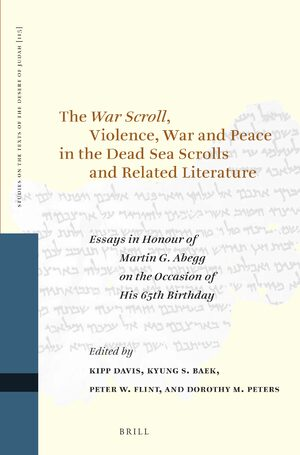 The <i>War Scroll</i>, Violence, War and Peace in the Dead Sea Scrolls and Related Literature