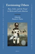Cover Envisioning Others: Race, Color, and the Visual in Iberia and Latin America