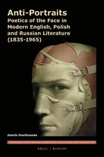 Cover Anti-Portraits: Poetics of the Face in Modern English, Polish and Russian Literature (1835-1965)