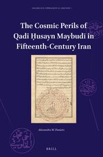 Cover The Cosmic Perils of Qadi Ḥusayn Maybudī in Fifteenth-Century Iran