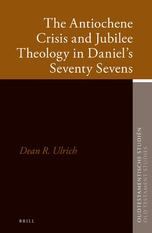 Cover The Antiochene Crisis and Jubilee Theology in Daniel's Seventy Sevens