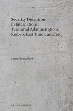 Security Detention in International Territorial Administrations: Kosovo, East Timor, and Iraq