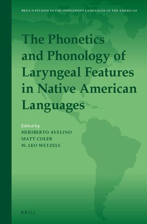 Cover The Phonetics and Phonology of Laryngeal Features in Native American Languages