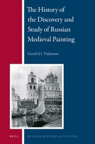 Cover The History of the Discovery and Study of Russian Medieval Painting