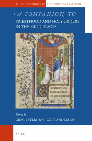 Cover A Companion to Priesthood and Holy Orders in the Middle Ages