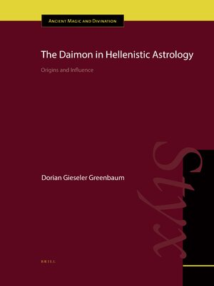 The Daimon in Hellenistic Astrology – Origins and Influence | brill