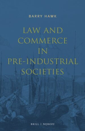 Cover Law and Commerce in Pre-Industrial Societies