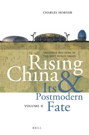 Cover Rising China and Its Postmodern Fate, Volume II