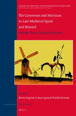 Cover The Conversos and Moriscos in Late Medieval Spain and Beyond