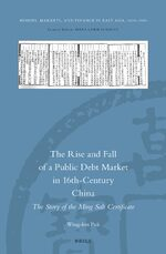 Cover The Rise and Fall of a Public Debt Market in 16th-Century China