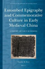 Cover Entombed Epigraphy and Commemorative Culture in Early Medieval China