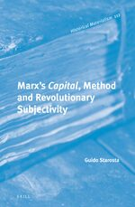 Cover Marx's <i>Capital</i>, Method and Revolutionary Subjectivity