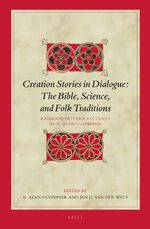 Cover Creation Stories in Dialogue: The Bible, Science, and Folk Traditions