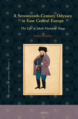 Cover A Seventeenth-Century Odyssey in East Central Europe