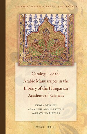 Cover Catalogue of the Arabic Manuscripts in the Library of the Hungarian Academy of Sciences