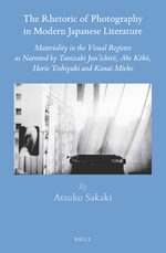 The Rhetoric of Photography in Modern Japanese Literature