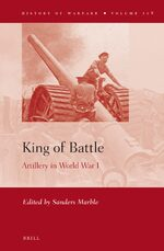 Cover King of Battle: Artillery in World War I