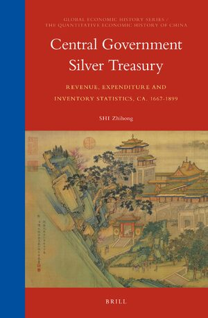 Cover Central Government Silver Treasury: Revenue, Expenditure and Inventory Statistics, ca. 1667-1899