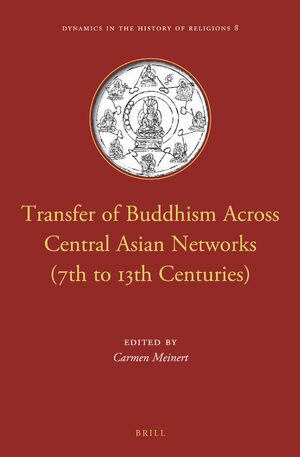 Transfer of Buddhism Across Central Asian Networks (8th to 13th Centuries)
