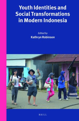 Youth Identities and Social Transformations in Modern Indonesia