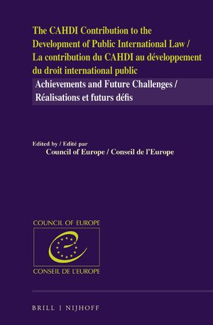 Cover The CAHDI Contribution to the Development of Public International Law / La contribution du CAHDI au développement du droit international public