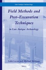 Cover Field Methods and Post-Excavation Techniques in Late Antique Archaeology