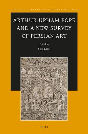 Cover Arthur Upham Pope and A New Survey of Persian Art