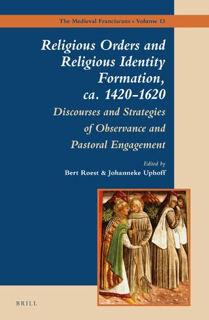 Cover Religious Orders and Religious Identity Formation, ca. 1420-1620