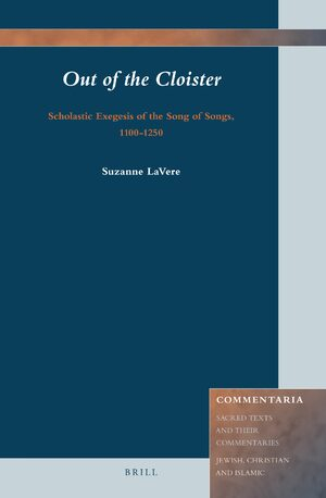 Cover Out of the Cloister: Scholastic Exegesis of the Song of Songs, 1100-1250