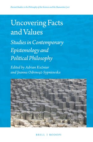 Cover Uncovering Facts and Values: Studies in Contemporary Epistemology and Political Philosophy