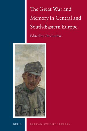 Cover The Great War and Memory in Central and South-Eastern Europe