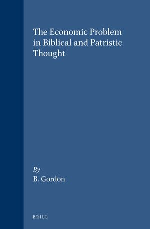 The Economic Problem in Biblical and Patristic Thought
