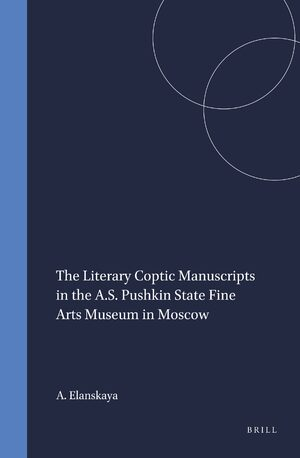 Cover The Literary Coptic Manuscripts in the A.S. Pushkin State Fine Arts Museum in Moscow