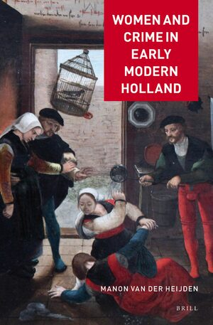 Cover Women and Crime in Early Modern Holland