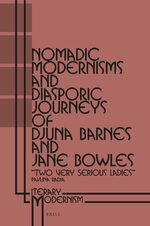 Cover Nomadic Modernisms and Diasporic Journeys of Djuna Barnes and Jane Bowles