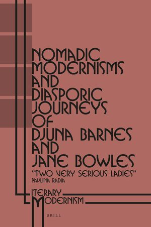 Nomadic Modernisms and Diasporic Journeys of Djuna Barnes and Jane Bowles