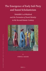 Cover The Emergence of Early Sufi Piety and Sunnī Scholasticism