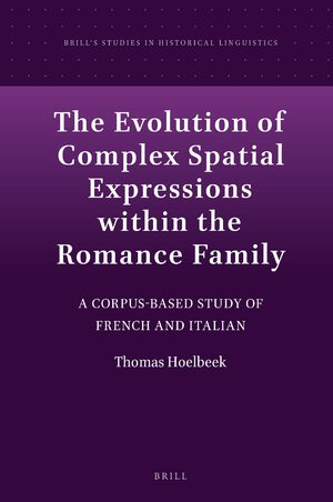 Cover The Evolution of Complex Spatial Expressions within the Romance Family