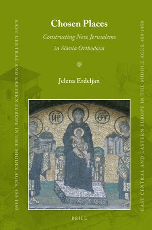 Cover Chosen Places: Constructing New Jerusalems in <i>Slavia Orthodoxa</i>