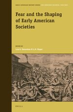 Fear and the Shaping of Early American Societies