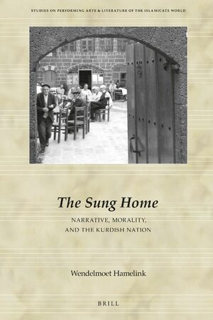 Cover The Sung Home. Narrative, Morality, and the Kurdish Nation