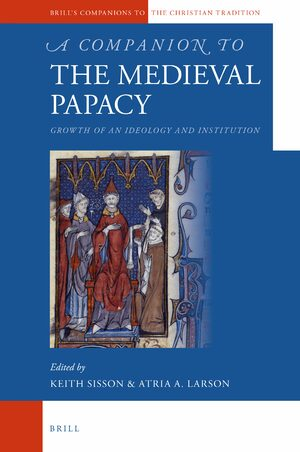 A Companion to the Medieval Papacy