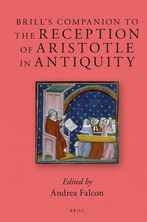 Cover Brill's Companion to the Reception of Aristotle in Antiquity