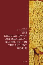 The Circulation of Astronomical Knowledge in the Ancient World