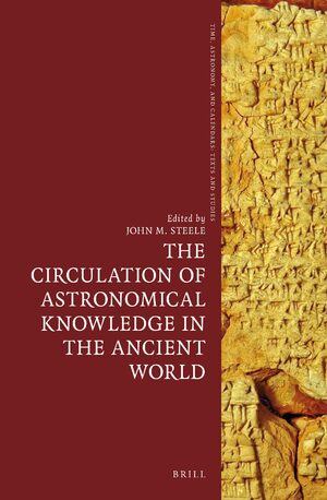 Cover The Circulation of Astronomical Knowledge in the Ancient World